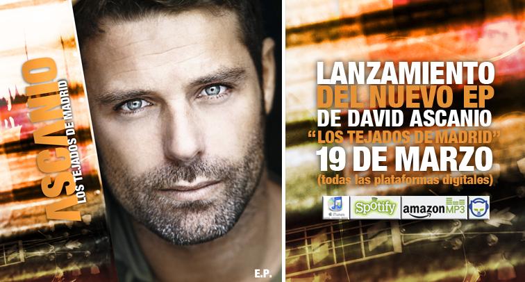 David Ascanio ( @davidascanio1 ) vuelve con fuerza con su nuevo EP «Los tejados de Madrid»