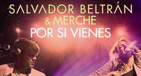 @SalvaBeltran une su talento a @MercheOficial para ofrecernos un gran dúo #PorSiVienes