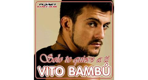 #NovedadTopEuropa – @VitoBambu regresa con «Sólo te quiero a ti»